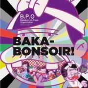 BAKA-BONSOIR! (TVアニメ「深夜!天才バカボン」OPテーマ)