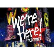 "OLDCODEX Live Blu-ray ""we're Here!"" in YOKOHAMA ARENA 2018"