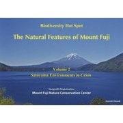 The Natural Features of Mount Fuji〈Volume2〉Satoyama Environments in Crisis [単行本]