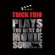 TRICK TRIO plays The Best of Movie Sounds [CD]