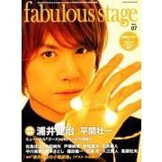fabulous stage(ファビュラス・ステージ) Vol.07 [ムック・その他]