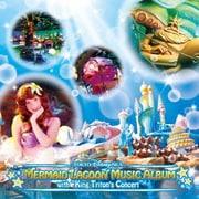 東京ディズニーシー マーメイドラグーン・ミュージック・アルバム・ウィズ・キング・トリトンのコンサート