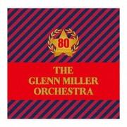 結成80周年記念企画 グレン・ミラー楽団 栄光の軌跡