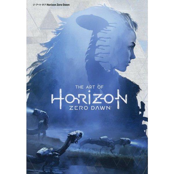 ジ・アート・オブ Horizon Zero Dawn [単行本]