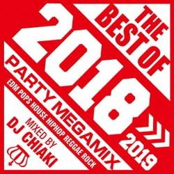 DJ CHIAKI/ザ・ベスト・オブ・2018 PARTY MEGAMIX