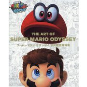 THE ART OF SUPER MARIO ODYSSEY スーパーマリオオデッセイ公式設定資料集 [単行本]