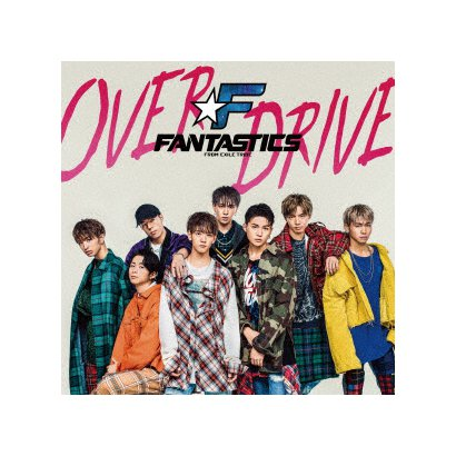 FANTASTICS from EXILE TRIBE/OVER DRIVE