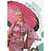 SHEILA KIMONO STYLE―シーラの着物スタイル [単行本]