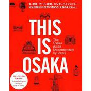THIS IS OSAKA-The Osaka guide recomemended by locals 食(えるまがMOOK) [ムックその他]