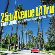 25番街 ロサンゼルス トリオ フィーチャリング エイブラハム・ラボリエル&ラッセル・フェランテ