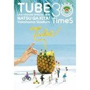TUBE LIVE AROUND SPECIAL 2018 NATSU GA KITA! Yokohama Stadium 30 TimeS