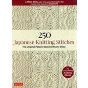 250Japanese Knitting Stitches-The Original Pattern Bible by Hitomi Shida [単行本]