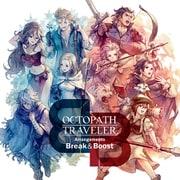 OCTOPATH TRAVELER Arrangements -Break & Boost-