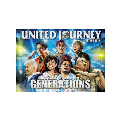 GENERATIONS from EXILE TRIBE/GENERATIONS LIVE TOUR 2018 UNITED JOURNEY [Blu-ray Disc]