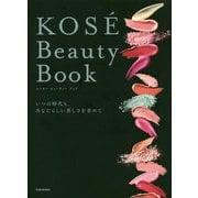KOS´E Beauty Book いつの時代も、あなたらしい美しさを求めて [単行本]