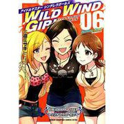 アイドルマスター シンデレラガールズ WILD WIND GIRL Burning Road 通常版 6 [コミック]