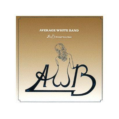 アヴェレイジ・ホワイト・バンド/AWB:ブランニュー・ベスト
