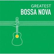 GREATEST BOSSA NOVA