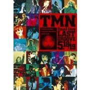 TMN final live LAST GROOVE 5.18 / 5.19
