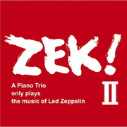 ZEK!Ⅱ A Piano Trio only plays the music of Led Zeppelin