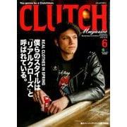 CLUTCH Magazine (クラッチ・マガジン) 2019年 06月号 [雑誌]