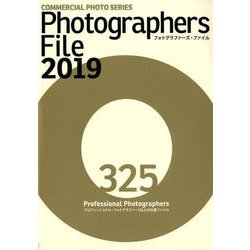 PHOTOGRAPHERS FILE 2019 [ムック・その他]