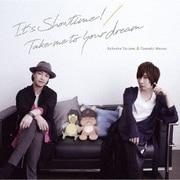 It's Showtime!/Take me to your dream (『鳥海浩輔・前野智昭の大人のトリセツ』第2期OP&EDテーマ)