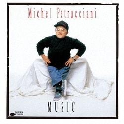 ミシェル・ペトルチアーニ/MUSIC