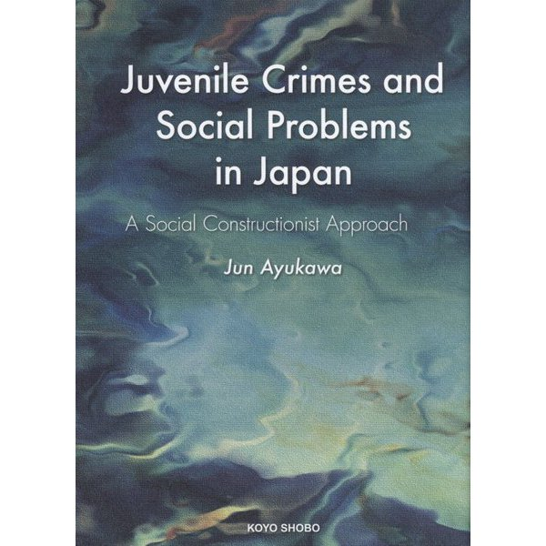 Juvenile Crimes and Social Problems in Japan―A Social Constructionist Approach(関西学院大学研究叢書) [単行本]