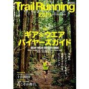Trail Runnin gmagazine 2019年 06月号 [雑誌]