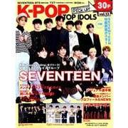 K-POP TOP IDOLS vol.13 [ムックその他]