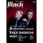 Black B-PASS(ブラック・ビーパス) #02 (シンコー・ミュージックMOOK) [ムックその他]