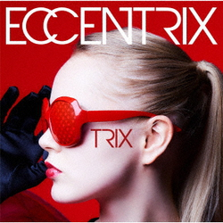 TRIX/ECCENTRIX