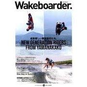 Wakeboarder.#13 2019 SUMMER (メディパルムック) [ムックその他]