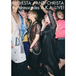 the dresscodes/ルーディエスタ/アンチクライスタ the dresscodes A.K.A. LIVE! [DVD]