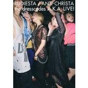 ルーディエスタ/アンチクライスタ the dresscodes A.K.A. LIVE!
