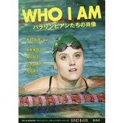WHO I AM―パラリンピアンたちの肖像 [単行本]