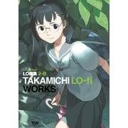 LO画集2-B TAKAMICHI LO-fi WORKS [コミック]