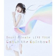 Inori Minase LIVE TOUR Catch the Rainbow!