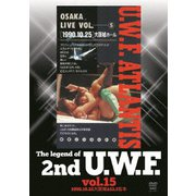 The Legend of 2nd U.W.F. vol.15 1990.10.25大阪&12.1松本