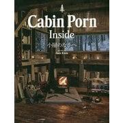Cabin Porn Inside-小屋のなかへ [単行本]