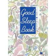 GOOD SLEEP BOOK 365日ぐっすり快適な眠りのむかえ方 [単行本]