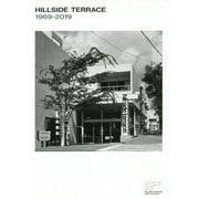 Hillside Terrace 1969-2019―アーバンヴィレッジ代官山のすべて [単行本]