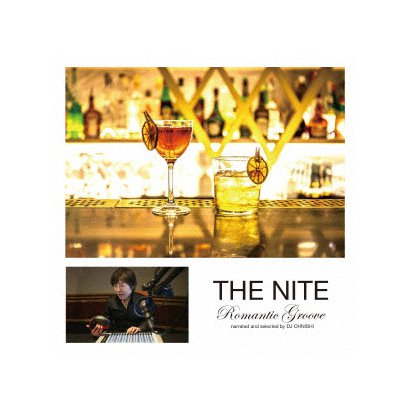 THE NITE Romantic Groove narrated and selected by DJ OHNISHI