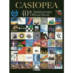 CASIOPEA40TH ANNIVERSARY OFFICIAL BOOK [ムックその他]