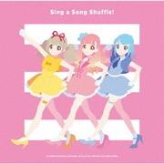 Sing a Song Shuffle! (TVアニメ/データカードダス『アイカツオンパレード!』挿入歌アルバム)