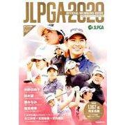 JLPGA公式 女子プロゴルフ選手名鑑2020: ぴあ [ムック・その他]