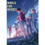 ワールドエンドヒーローズ 1st Anniversary Book [単行本]