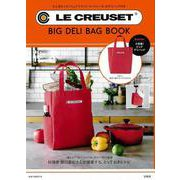 LE CREUSET(R) BIG DELI BAG BOOK [ムックその他]