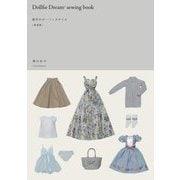 Dollfie Dream(R) SEWING BOOK -基本のガーリィスタイル 春夏編- [ムックその他]